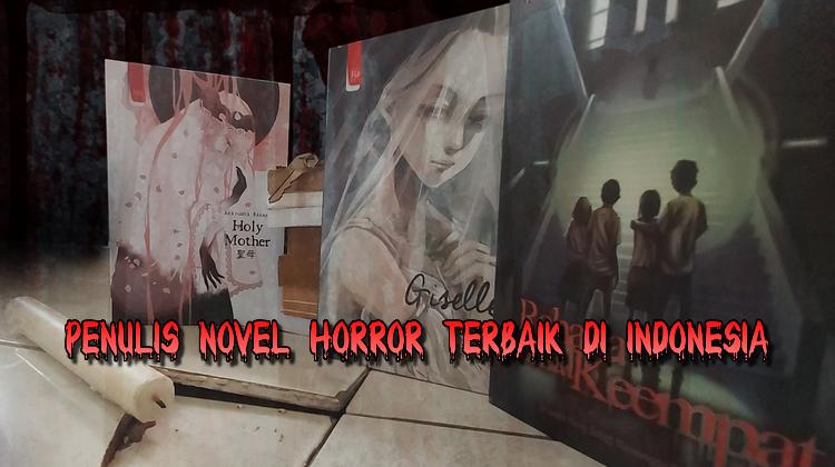 Penulis Novel Horror Terbaik di Indonesia